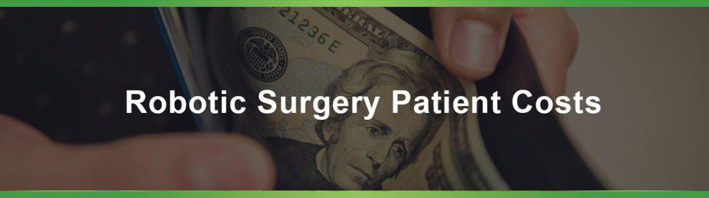 Robotic Surgery Patient Costs